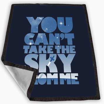 You Can t Take The Sky From Me Quotes Blanket for Kids Blanket, Fleece Blanket Cute and Awesome Blanket for your bedding, Blanket fleece *