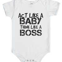 Act Like A Baby Think Like A Boss-Unisex White Baby Onesuit 00