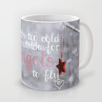 ***It´s too cold outside for Angels *** A_TEAM Mug by SUNLIGHT STUDIOS  Monika Strigel