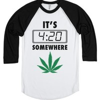 It is 420 Somewhere-Unisex White/Black T-Shirt