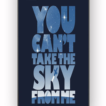 You Can t Take The Sky From Me Quotes for iPhone 4/4S Case **