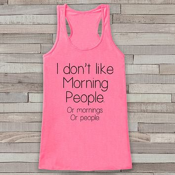 I Don't Like Morning People Pink Tank Top - Night Owl Gift Idea - Women's Shirt - Gift for Her - Gift for Mom - Funny Novelty Sleep Tank