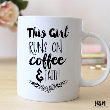 This Girl Runs on Coffee and Faith
