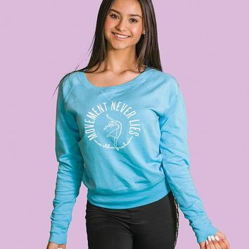 Movement Never Lies - French Terry Slouchy Pullover