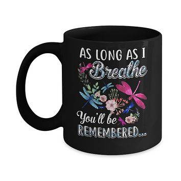 As Long As I Breathe You Will Be Remembered Dragonfly Mug