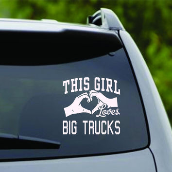 This Girl Loves Big Trucks Decal Sticker Car Window Truck Laptop