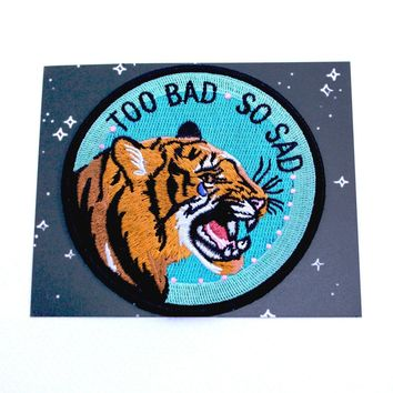 Too Bad, So Sad Iron-On Patch