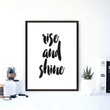 instant download printable art,rise and shine,typography poster,best words,modern wall decor,motivational print,wall hanging,home decor