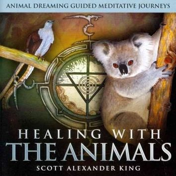 Healing With the Animals: Animal Dreaming Guided Meditative Journeys