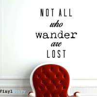 """Inspiring Typography Wall Decal Quote """"Not All Who Wander Are Lost"""" 20 x 17 inches"""
