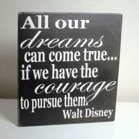 Black and White Walt Disney Quote Painted Wood Sign