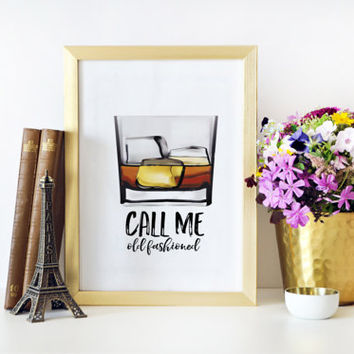 Party Decoration,Man cave,Gift For Husband,Call Me Old Fashioned Print,Man Cave Decor,Bar Decorations,Alcohol Gift,Old Fashioned,Fashionista