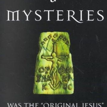 "The Jesus Mysteries: Was the """"Original Jesus"""" a Pagan God?"