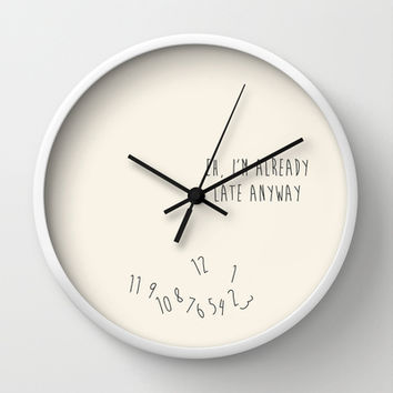 Eh, I'm Already Late Wall Clock by Nephie