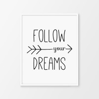 Motivational Quotes, Follow Your Dreams Arrow, DIGITAL Download 8x10 Print, Printable Art, Typography Inspirational Wall Decor, Dream Sign