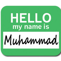Muhammad Hello My Name Is Mouse Pad