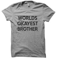 Worlds Okayest Brother T-Shirt from These Shirts