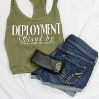 Deployment stand by, always worth the wait tank top