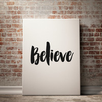"PRINTABLE ART ""Believe"" Inspirational Art Motivational Poster best Words Typography Print Word Art Home Decor Wall Decor Believe Typography"