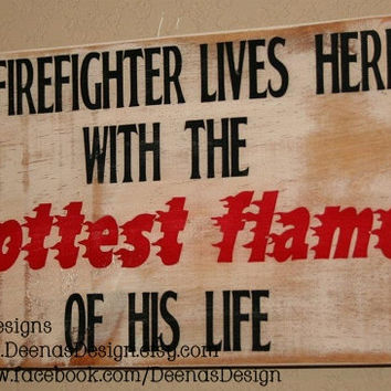 Firefighter Wife Sign, Firefighter Decor, Custom Wood Sign, Firefighter Love, Firefighter Girlfriend Sign - A Firefighter Lives Here 8x12