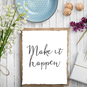 "PRINTABLE Art ""Make It Happen"" Typography Art Print Black and White Home Decor Dorm Art Motivational Quote Inspirational Quote Dorm Decor"