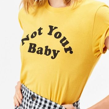 Not Your Baby T-Shirt | PacSun