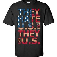 They Hate Us Cuz They Aint Us - Unisex Tshirt