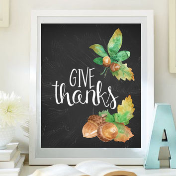 8x10 INSTANT DOWNLOAD Thanksgiving Print Give thanks, Fall Decor, Quote Art Print, thanksgiving art, Autumn home decor Fall Prints