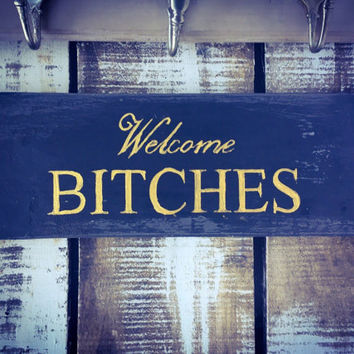 Welcome Bitches. Funny Sign. Funny Gift for Her/Teenage Girls/Girlfriend.