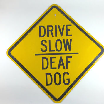 Vintage Road Sign Metal Road Sign Wall Hanging Funny Quote Drive Slow Sign Dog Sign Yellow And Black Road Sign Bar Man Cave Decor