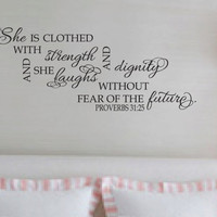"Proverbs 31:25 She is clothed with strength and dignity Vinyl Decal Teen girl vinyl wall design decor 17"" x40.5"""