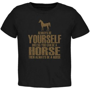 LMFCY8 Always Be Yourself Horse Black Toddler T-Shirt