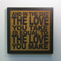 Christmas Gift Music Lover - The Beatles - And In The End The Love You Take - JukeBlox Lyric Typography Art Block - Any Color
