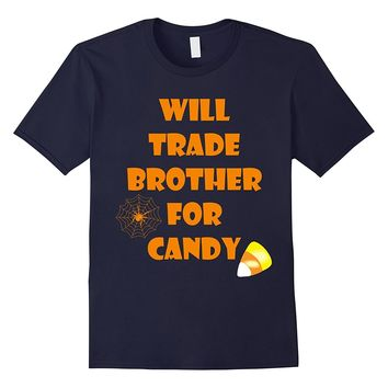 Will Trade Brother For Candy Funny Halloween T-Shirt