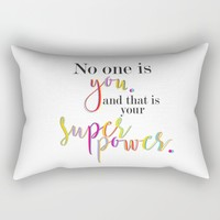 no one is you and that is your superpower Rectangular Pillow by Studiomarshallarts