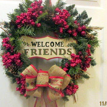 Welcome Friends-Christmas Wreath-Rustic Holiday Wreath-Christmas wreath for the front door-Winter wreath-Christmas Decor-Country wreath-