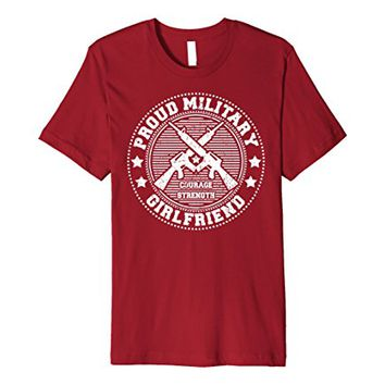 Proud Military Girlfriend Shirt - Support Troops Soldiers