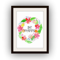 Be happy, Inspirational Quote, Printable Wall Art, watercolor painting, word print, nursery girl room poster, sea shell, orange flower decal