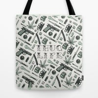Thug Life Tote Bag by The Motel