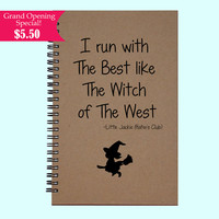I run with The Best like the Witch of The West  - Journal, Book, Custom Journal, Sketchbook, Scrapbook, Extra-Heavyweight Covers