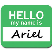 Ariel Hello My Name Is Mouse Pad - No. 2