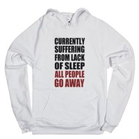 Currently Suffering From Lack Of Sleep All People Go Away-Hoodie