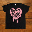 Not Your Babe -- Women's T-Shirt