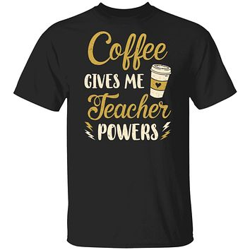 Coffee Gives Me Teacher Powers Funny Drink Coffee