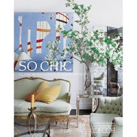 Elle Decor So Chic: Glamorous Lives, Stylish Spaces (Elle Decor)