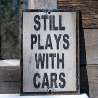 Fathers day Still Plays With Cars sign black and white old distress home decor shop car garage car collector gas monkey car enthusiast gift
