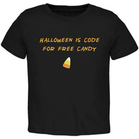 Halloween is Code For Free Candy Black Toddler T-Shirt