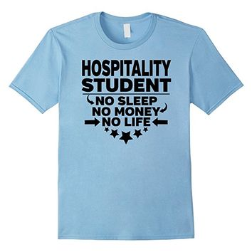 Hospitality Student T-shirt No Sleep No Money No Life