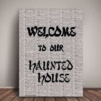 Printable Halloween quote black and white newspaper art gift digital poster wall art poster goth vintage print Welcome to our haunted house