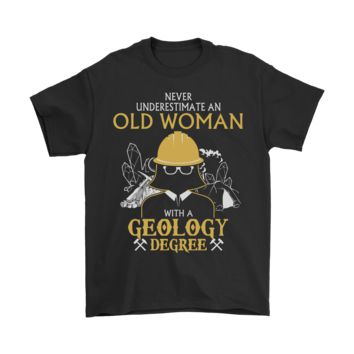 AUGUAU Never Underestimate An Old Woman With A Geology Degree Shirts